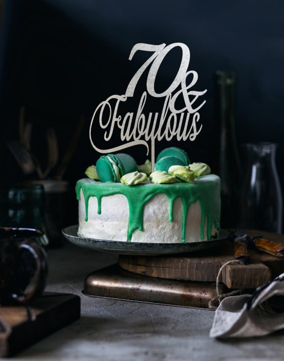 70th Birthday Cake, 70 and Fabulous Cake, Fabulous Cake Topper, Gold Cake Topper, Silver Cake Topper, Glitter Cake Topper, Rose Gold Ckae