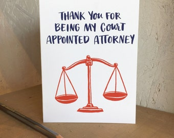 Thank You For Being My Court Appointed Attorney Greeting Card