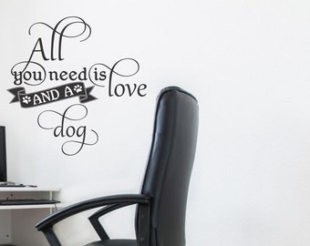 All you need is love and dog vinyl wall sticker decal design