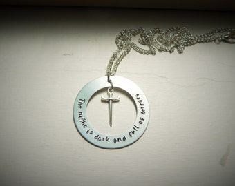 The night is dark and full of terrors, hand stamped necklace