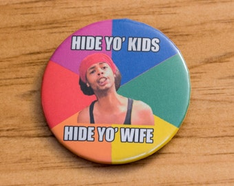Hide Yo Kids Hide Yo Wife Pinback Button Pin