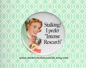 Retro Rockabilly 50s Housewife, Stalker Humor Fridge Magnet, 1950s Sarcastic Wife Quote, 50s Pinup Girl Ad, Kitsch 2.25 pinback button badge