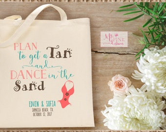Personalized Destination Wedding Tote Bag Plan to get a Tan and Dance in the Sand - Welcome bag Tote