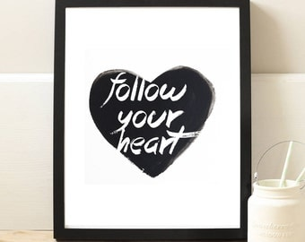 Typographic Print, follow your heart Wall Art, Black and White Print, Black and White Nursery, Nursery Art, heart Print, Quote