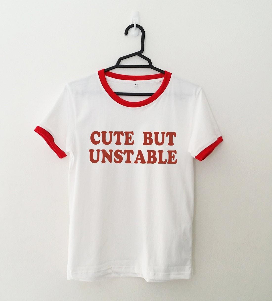 Cute but unstable tumblr shirts ringer tee Funny TShirt