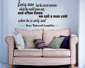 Vinyl Wall Decal Inspirational Quote Every Man Has His Secret Sorrows Henry  Wadsworth Longfellow Quote Wall