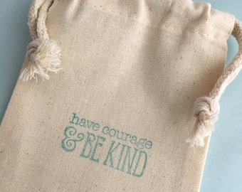 Have Courage and Be Kind Drawstring Muslin Bags: Cinderella Favor Bags, Cinderella Party Supplies