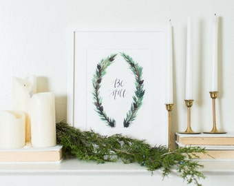 Be Still Art Print - Winter Pinecones & Evergreen - Calligraphy