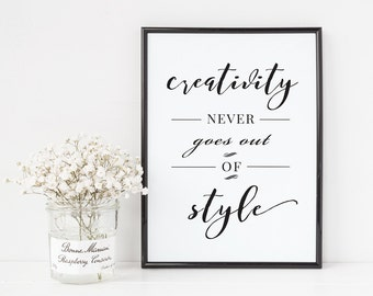 Printable Poster - Creativity never goes out of style