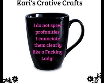 Profanity Coffee Mug, Comical Coffee Mug, Funny Coffee Mug, Swearing Coffee Mug, Cussing, Cuss, Lady Coffee Mug