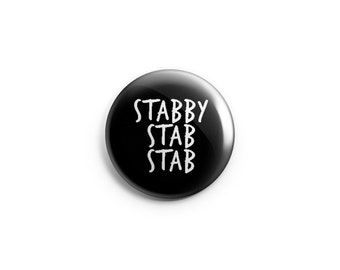 "Funny button or magnet - Stabby Stab Stab - 1.25"" pinback button, pin, badge, stocking stuffer, angry button, humorous button, PMS button"