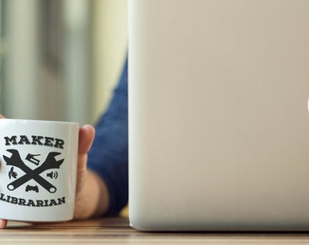 Maker Librarian Coffee or Even Tea Mug 11 oz | Makerspace
