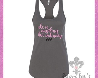 Ladies Ideal Tank *She Is Anything But Ordinary*