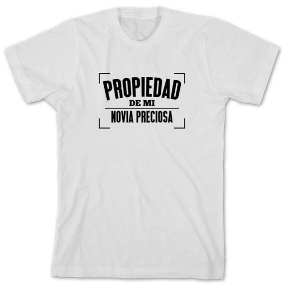 Propiedad De Mi Novia Preciosa Shirt, regalo, gift idea, spanish boyfriend, novio, camiseta, hot boyfriend - ID: 1434