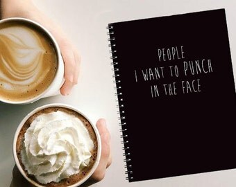 """spiral notebook """"People i want to punch in the face"""" jotter - diary"""
