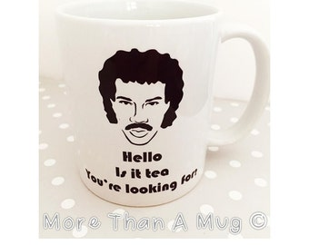 Hello, is it tea you're looking for? Funny mug, Lionel Richie joke mug. Quirky birthday present.