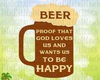 Beer Proof That God Loves Us And Wants Us To Be Happy Beer Mug Word Art Digital Clipart and Cut File Instant Download Jpeg Png SVG EPS DXF