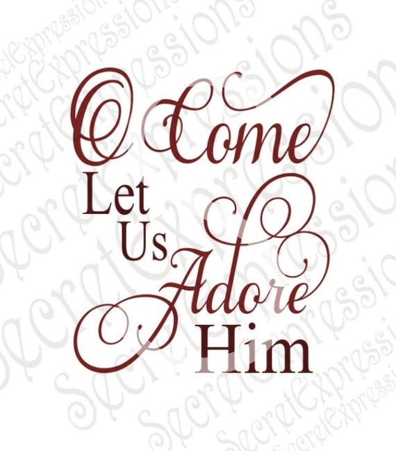 Oh Come Let Us Adore Him Wood Signs Christmas Signs Wood: O Come Let Us Adore Him Svg Christmas Svg Christmas Sign Svg
