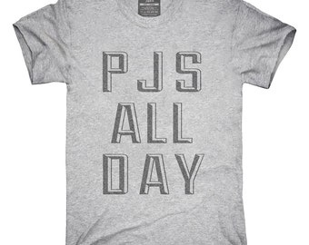 PJs All Day T-Shirt, Hoodie, Tank Top, Gifts