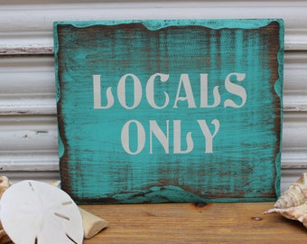 Beach Sign, Locals Only Sign, Beach Wood Sign, Beach Decor Sign, Surfer Wood Sign, Wooden Sign, Rustic Sign, Distressed Sign, Surfing Sign