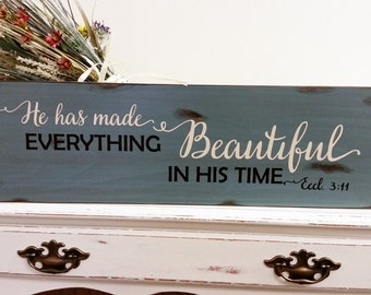 Wood Sign, Gift for Mother, Country Decor - He has made everything beautiful in his time. Ecclesiastes 3:11