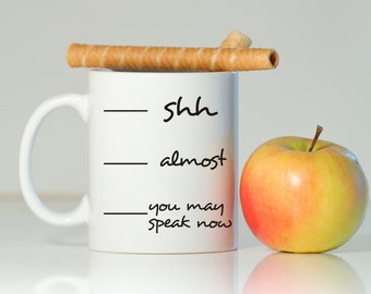 Shh mug, Shhh coffee mug, You may speak, Not a morning person, Shh almost you may speak, Funny coffee mug, Gift for him, Gift for her