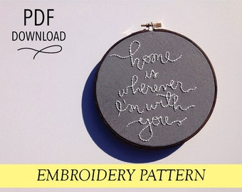"Home Is Wherever I'm With You // Edward Sharpe Lyrics // 6"" Embroidery Hoopart PDF Pattern"