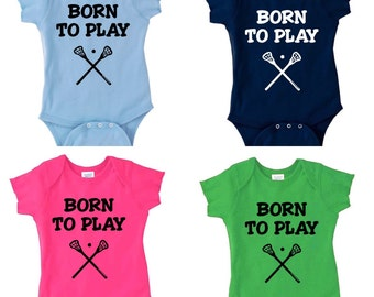 Born to Play Lacrosse LAX Onsie, bodysuit outfit Sizes NB-24 Mos.  100% Combed Ringspun Cotton.  Great Baby Shower Gift!