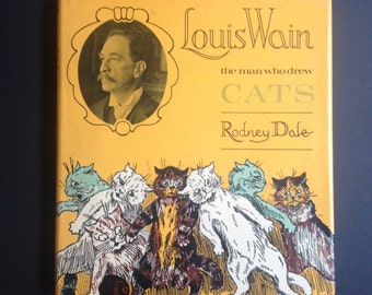 Louis Wain The Man Who Drew Cats by Rodney Dale