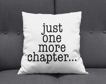 Reading Pillow, Just One More Chapter, Just One More Chapter Pillow, Decorative Throw Pillow, Novelty Pillow, Book Pillow, Study Pillow