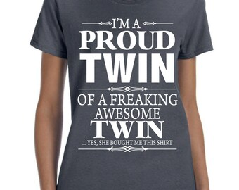 I'm A Proud Twin Of  A Freaking Awesome Twin Women T-shirt
