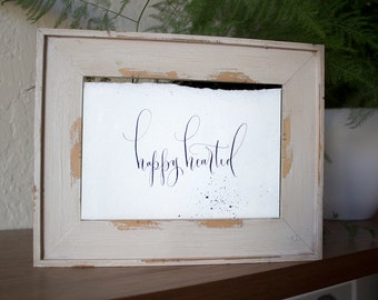 Happy Hearted- Original Calligraphy Print in Gold or Black Ink