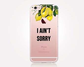 Transparent Ain't Sorry Phone Case- Transparent Case - Clear Case - Transparent iPhone 7 - Clear iPhone 7 Plus - Gel Case -  iPhone SE