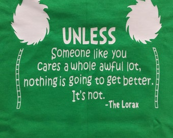 Earth Day, Dr. Seuss Quote Tee, Lorax, Youth, Adult
