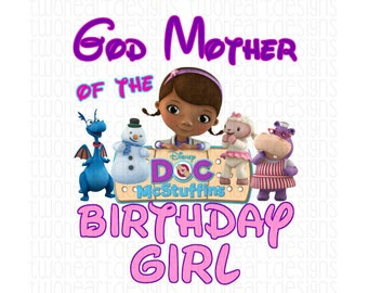 God Mother of the Birthday Girl Doc McStuffins Doctor Family Shirts Iron On - Digital - You Print