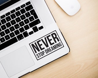 Never Stop Dreaming Apple Macbook / iPad / iPhone Decal