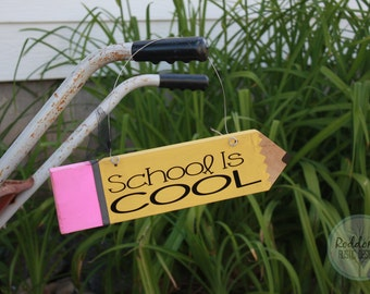 School is Cool- Pencil Sign - Teacher Gift - Teacher Appreciation