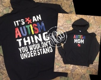 Autism Awareness Sweatshirt ~ Its An Autism Thing You Wouldn't Understand ~ Autism Mom