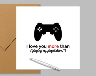 Anniversary Card, Valentines Card, Love you card - I love you more than playing my... playstation!  Square Card 140 x 140mm