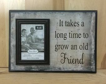 It takes a long time to grow an old friend wood sign sayings, birthday gift for friend, gift best friend, custom wooden sign, home decor