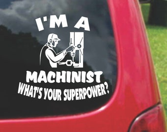 Set (2 Pieces) I'm a MACHINIST  What's Your Superpower? Sticker Decals 20 Colors To Choose From.  U.S.A Free Shipping