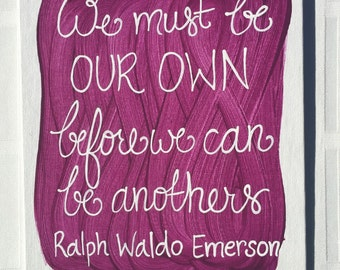 We must be our own before we can be anothers painting
