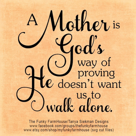 SVG & PNG - A Mother is God's way of proving He doesn't want us to walk alone