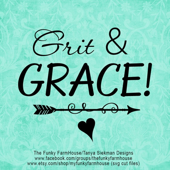 "SVG, & PNG - ""Grit and Grace!"""