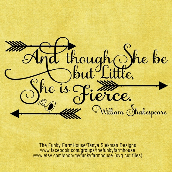 Svg and png and though she be but little she is fierce for Though she be little she is fierce tattoo