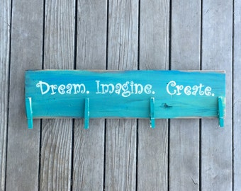 Dream. Imagine. Create. Reclaimed wood sign with hangers-Childrens Art Display