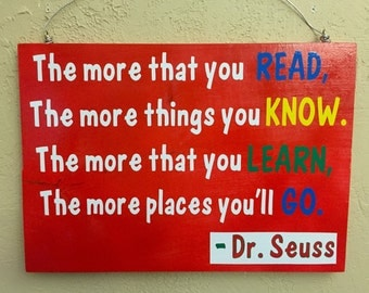 Dr. Seuss 'The more you READ'  wooden sign, Wood Sign, Classroom Decor, Child Room Decor
