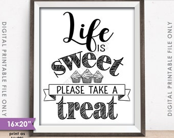 "Life is Sweet Please Take a Treat Sign, Sweet Treat Sign, Cupcake Sign, Cake Sign, 8x10/16x20"" Instant Download Digital Printable File"