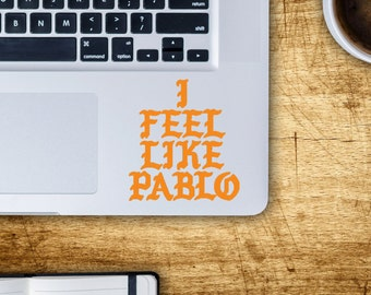 I Feel Like Pablo Logo Kanye West MacBook Laptop Decal - The Life Of Pablo - TLOP - Yeezy Shoes
