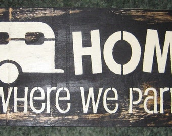 Home is where we park it...Camper........handmade wall hanging/primitive/shabby chic/water/beach/cabin/boat